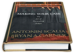 MAKING YOUR CASE: THE ART OF PERSUADING JUDGES